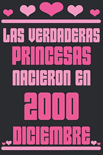 Las Verdaderas Princesas Nacieron en 2000 Diciembre: Regalo de cumpleaños de 20 años para mujeres cuaderno forrado cuaderno de cumpleaños regalo de, ... niñas, tía, novia , 6 * 9 pulgadas 120 pagina