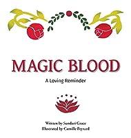Magic Blood: A Loving Reminder