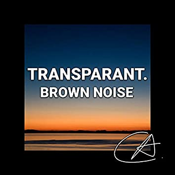 Brown Noise Transparant (Loopable)
