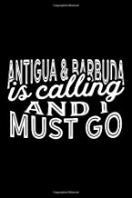 Antigua & Barbuda Is Calling And I Must Go: A Blank Lined Journal for Sightseers Or Travelers Who Love Antigua & Barbuda