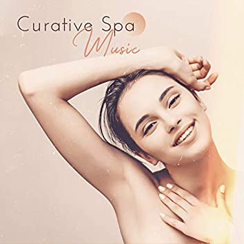 Curative Spa Music - Healing Session of Relaxing Music for Spa, Wellness, Massage, and Well-being.