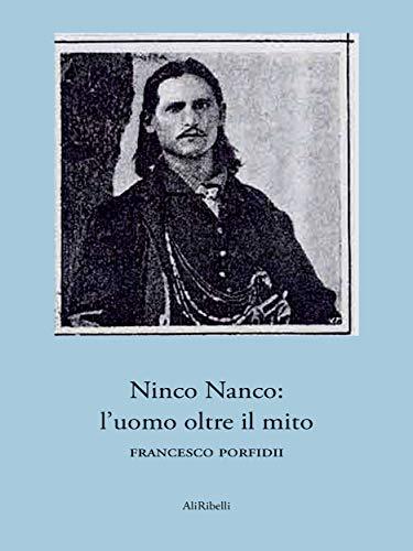 Ninco Nanco: l'uomo oltre il mito
