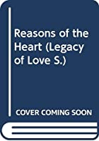 Reasons of the Heart (Legacy of Love) 0263787281 Book Cover