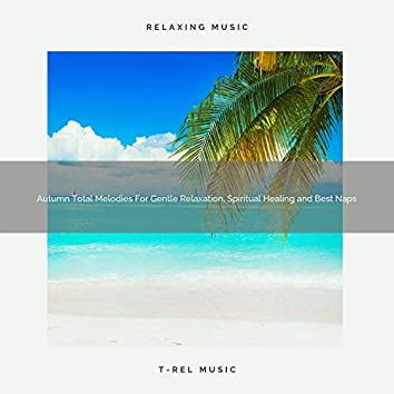 Autumn Total Melodies For Gentle Relaxation, Spiritual Healing and Best Naps