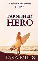 Tarnished Hero (Pelican Cay Series) (Volume 2)