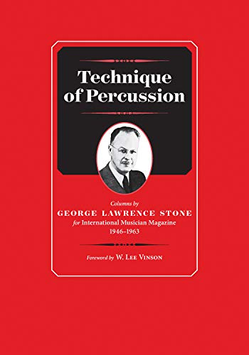 Technique of Percussion: Columns by George Lawrence Stone for International Musician Magazine 1946--1963 (Worship Essentials)