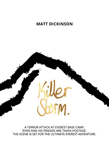 Killer Storm: A terror attack at Everest Base Camp. Ryan and his friends are taken hostage. The scene is set for the ultimate Everest adventure (The Everest Files Book 3) (English Edition)
