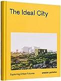 The Ideal City - Exploring Urban Futures