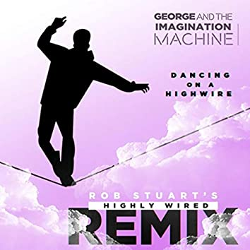 Dancing on a Highwire (Rob Stuart's Highly Wired Remix)