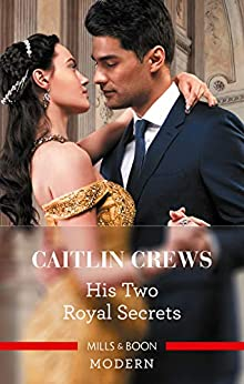 His Two Royal Secrets (The Combe Family Scandals Book 3) by [Caitlin Crews]