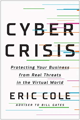 Compare Textbook Prices for Cyber Crisis: Protecting Your Business from Real Threats in the Virtual World  ISBN 9781950665839 by Cole, Eric