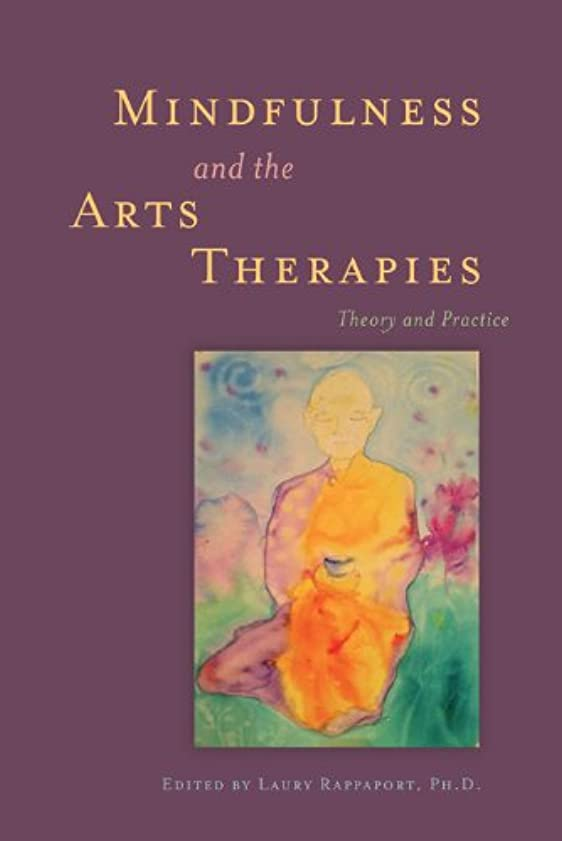 違法頬浮浪者Mindfulness and the Arts Therapies: Theory and Practice (English Edition)