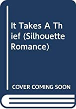 It Takes A Thief (Silhouette Romance)