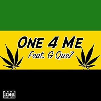 One 4 Me (feat. G Que7)