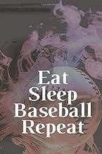 Eat Sleep Baseball Repeat: Baseball black lined Notebook Gift for Baseball Fans Paperback 6x9: Baseball Notebook