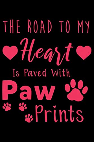 The Road to my Heart is paved with paw prints: College Ruled...