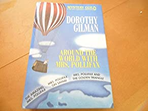 Around the World with Mrs. Pollifax:  The Amazing Mrs. Pollifax / Mrs. Pollifax on Safari / Mrs Pollifax and the Golden Tr...