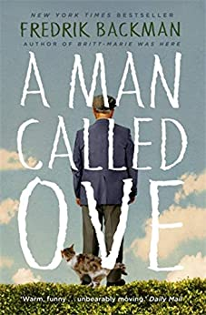 A Man Called Ove: The life-affirming bestseller that will brighten your day (English Edition) de [Fredrik Backman]