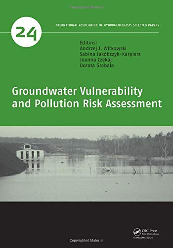 Groundwater Vulnerability and Pollution Risk Assessment (IAH - Selected Papers on Hydrogeology)
