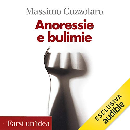 Anoressie e bulimie audiobook cover art