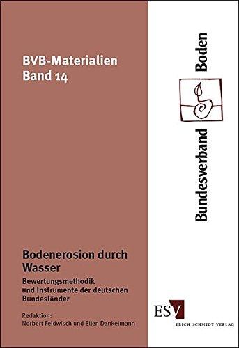 Bodenerosion durch Wasser: Bewertungsmethodik und Instrumente der deutschen Bundesländer (BVB-Materialien, Band 14)