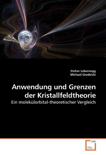 Anwendung und Grenzen der Kristallfeldtheorie: Ein molekülorbital-theoretischer Vergleich