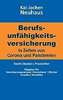 Berufsunfaehigkeitsversicherung in Zeiten von Corona (Covid-19) und Pandemien: Recht Medizin Praxishilfen