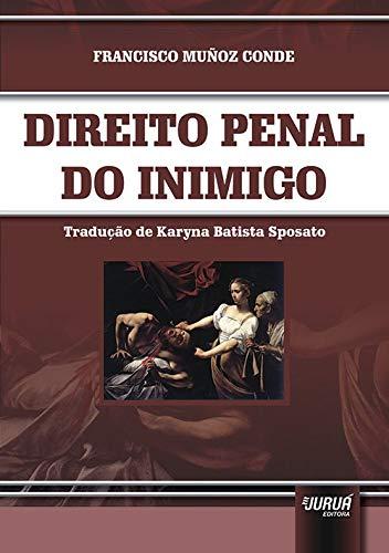 Direito Penal do Inimigo - Tradução de Karyna Batista Sposato