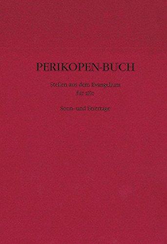 Perikopen-Buch: Stellen aus dem Evangelium für alle Sonn- und Feiertage