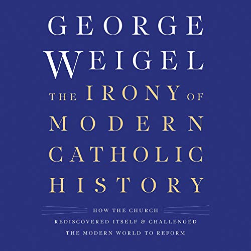 The Irony of Modern Catholic History audiobook cover art
