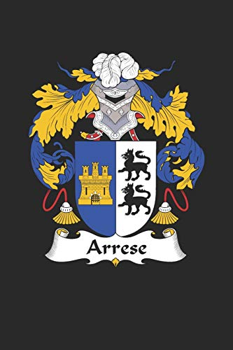 Arrese: Arrese Coat of Arms and Family Crest Notebook Journal (6 x 9 - 100 pages)
