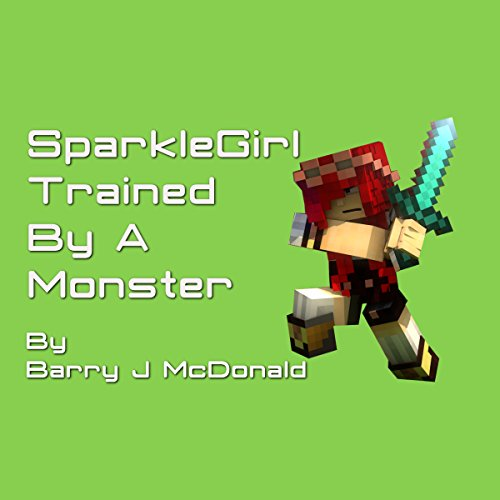 SparkleGirl Trained by a Monster audiobook cover art