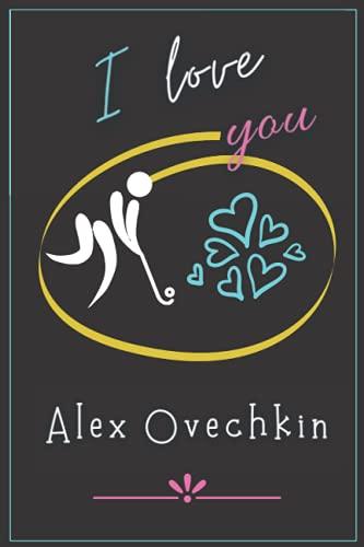 I love you Alex Ovechkin: Wonderful Journal Notebook to Write in for Hockey Lovers (Girls, Boys, Women & Men) - 6