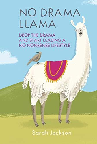 No Drama Llama: Drop the drama and start leading a no-nonsense lifestyle