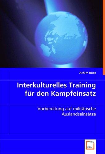 Interkulturelles Training für den Kampfeinsatz: Vorbereitung auf militärische Auslandseinsätze
