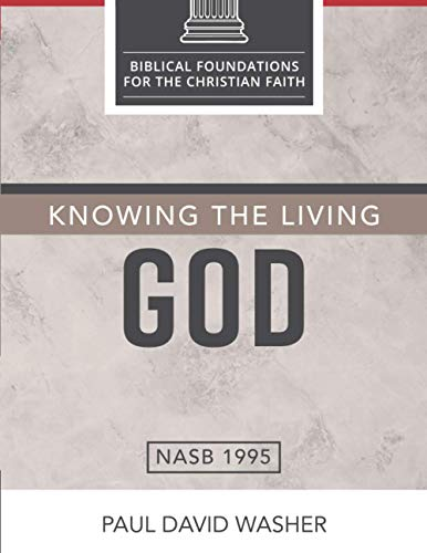 Knowing the Living God: The Doctrine of God (Biblical Foundations for the Christian Faith)