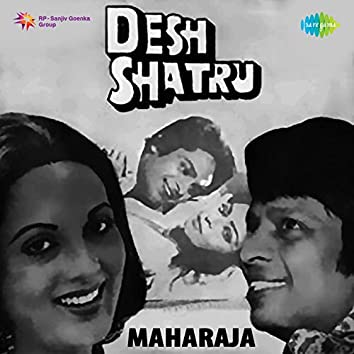 "Maharaja (From ""Desh Shatru"") - Single"