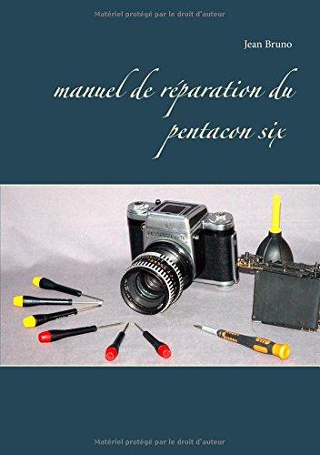 Manuel de réparation du Pentacon six