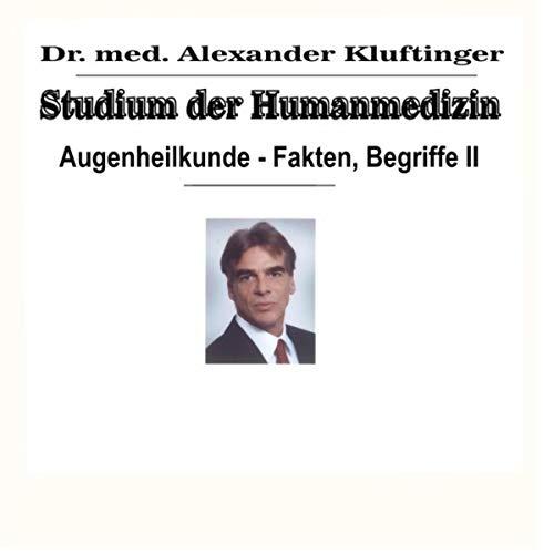 Studium der Humanmedizin - Augenheilkunde - Fakten, Begriffe, Vol. 2