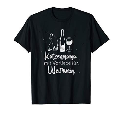 Katzenmama mit Vorliebe für Weißwein Frauen Geschenk Wein T-Shirt