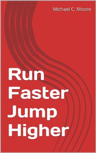 Run Faster Jump Higher (English Edition)