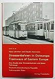 Strassenbahn-Betriebe in Osteuropa. Teil I: Strassenbahnen in der DDR und Polen