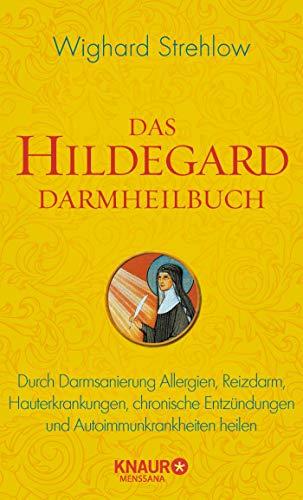 Das Hildegard Darmheilbuch: Durch Darmsanierung Allergien, Reizdarm, Hauterkrankungen, chronische Entzündungen und Autoimmunkrankheiten heilen (Ganzheitliche Naturheilkunde mit Hildegard von Bingen)