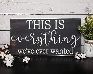 """Not Branded Señal de madera rústica con texto en inglés """"This Is Everything Weve Ever Wanting"""", para decoración de casa de..."""