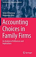 Accounting Choices in Family Firms: An Analysis of Influences and Implications (Contributions to Management Science)