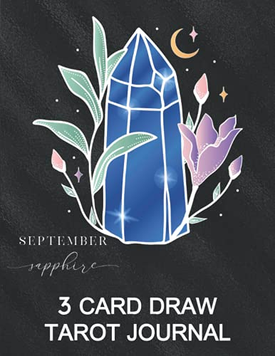 """3 Card Draw Tarot Journal: Diary For Tracking Your Three Cards Readings - Tarot Workbook Gifts - Many Questions Spreads Included - September Birthstone Sapphire Cover 8.5\"""" x 11\"""""""