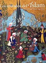 Los mundos del Islam en la coleccion del museo Aga Khan / Islam's Worlds in the Aga Khan Museum collection