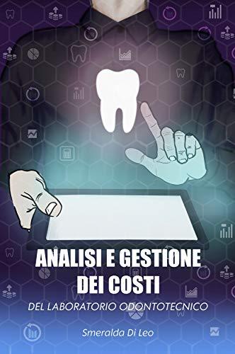 Analisi e gestione dei costi del laboratorio odontotecnico