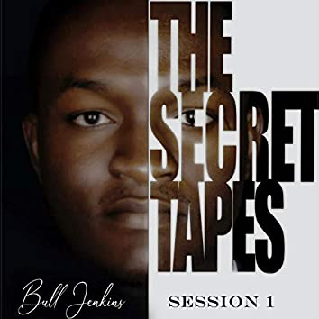 The Secret Tapes : Session 1