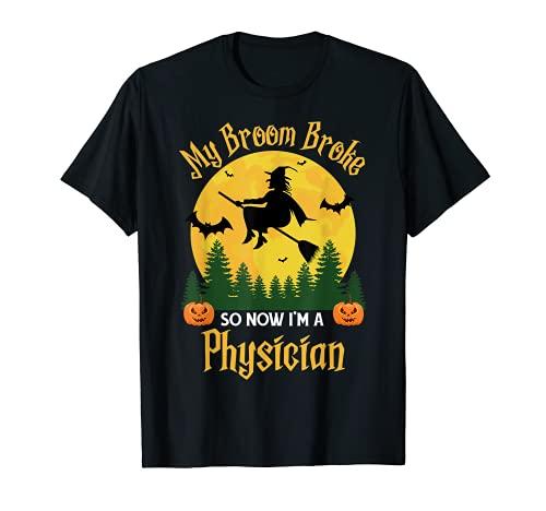 Mi escoba rompi as que ahora soy un mdico - Funny Halloween Camiseta